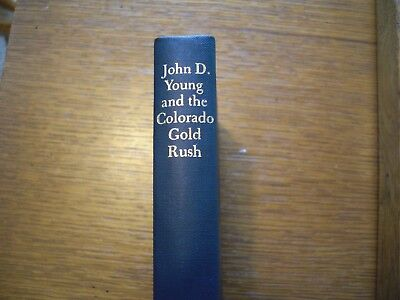 Lakeside Press 1969   John D  Young And The Colorado Gold Rush