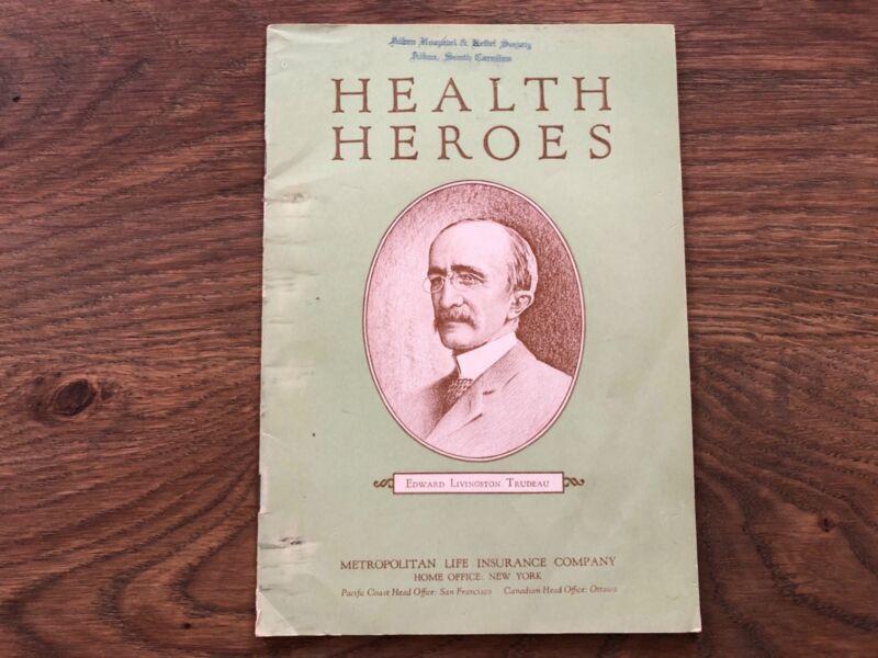 Health Heroes Booklet Edward Trudeau 1926 Metropolitan Life, Aiken SC Hospital