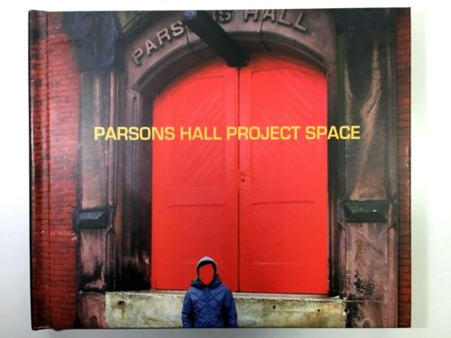 Parsons Hall Project Space 2008-2010 Exhibition Catalog 1 Holyoke Massachusetts