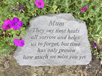 Mum Memorial Garden Stone Plaque Grave Marker Ornament they say time heals...