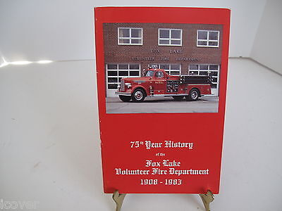 75th Year History Fox Lake Volunteer Fire Department 1908 1983 SC 1st Illinois