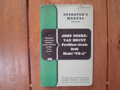 "John Deere-Van Brunt Fertilizer-Grain Drill Model ""FB-A"" Operator's Manual"