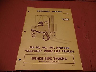 White Lift Truck Overhaul Manual Me30 40 50 55b Electric Fork Lift Trucks
