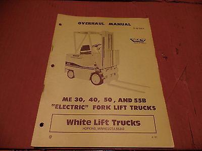 White Lift Truck Overhaul Manual Me30 40 50 55b Electric Fork Lift Trucks