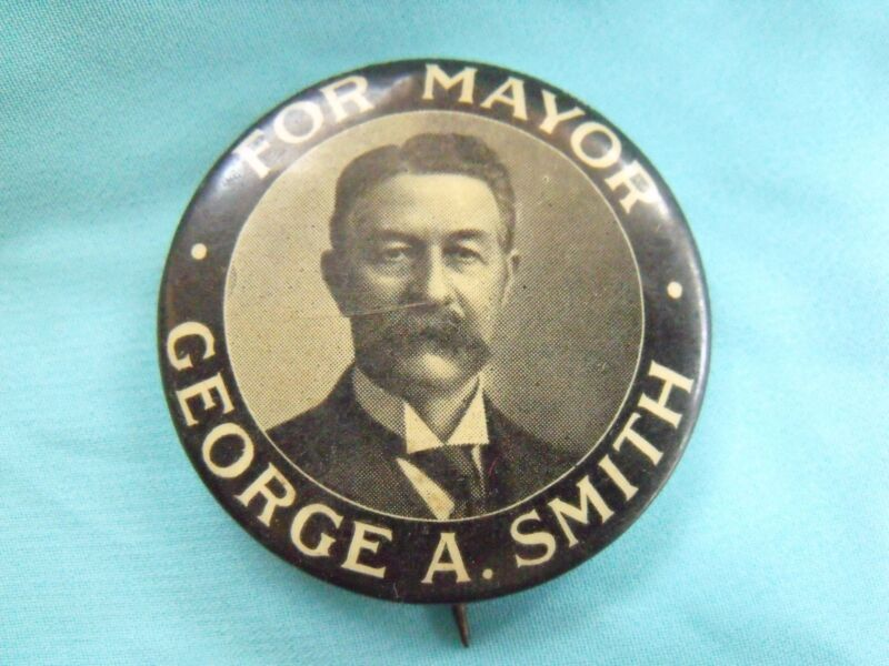 HISTORIC LOS ANGELES 1909 MAYOR CAMPAIGN POLITICAL BUTTON GEO SMITH REPUBLICAN