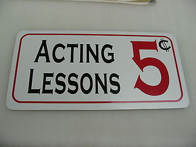 ACTING LESSONS Metal Sign 4 Play House Theater Back Stage Drama Class