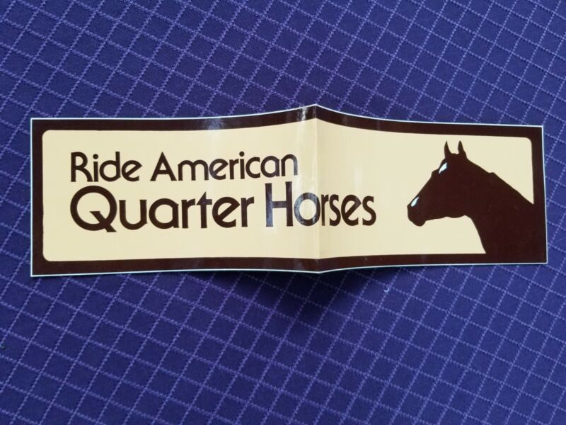 RIDE AMERICAN QUARTER HORSES BUMPER STICKER,Unused,Vintage,old