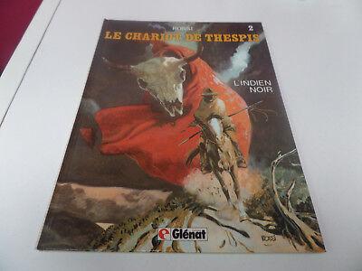 """BD """"L'indien noir"""" (le chariot de Thespis n°2) Christian Rossi ed Glénat"""
