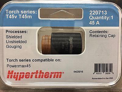 Genuine Hypertherm 220713 Powermax 45 Retaining Cap 45a Plasma 45v 45m