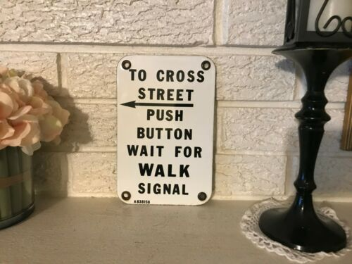 "Vintage Crosswalk ""To cross Street Push- Button"" Porcelain Sign"