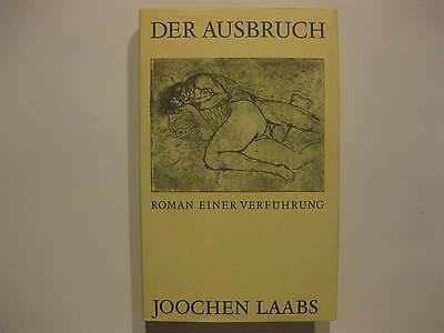 Joochen Laabs, Der Ausbruch, Roman einer Verführung, Mitteldeutscher DDR 1979