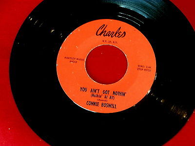 CONNIE BOSWELL~YOU AIN'T GOT NOTHIN ~CHARLES~TITTYSHAKER~A KILLER SOUND~~R&B 45