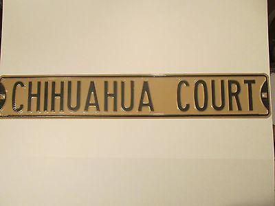 "CHIHUAHUA COURT 18 gauge metal street sign 6 x 36"" dog garage friend PET new"