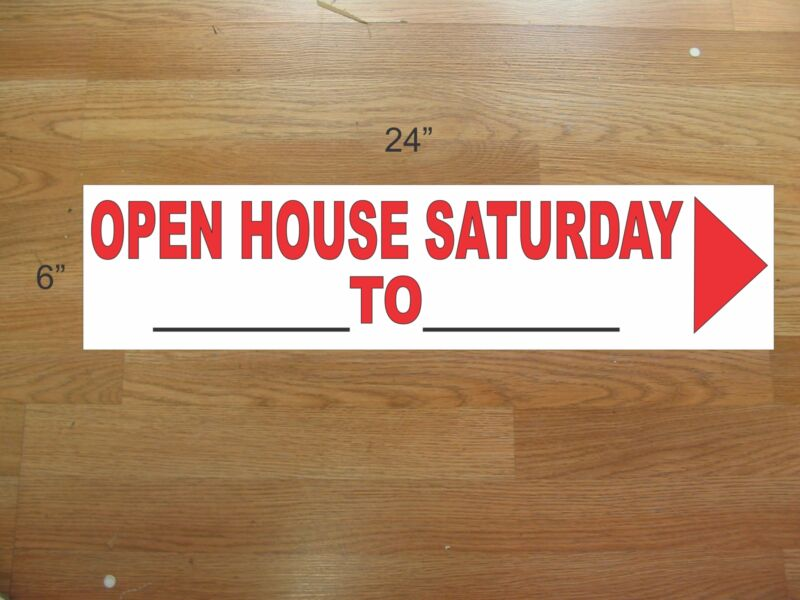 """10 6""""x24"""" White & Red REAL ESTATE OPEN HOUSE SATURDAY -  NEW LOWEST PRICE"""