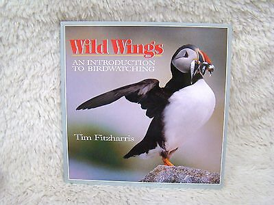 Wild Wings an Intro to Bird Watching (1992) by Tim Fitzharris Paperback Book