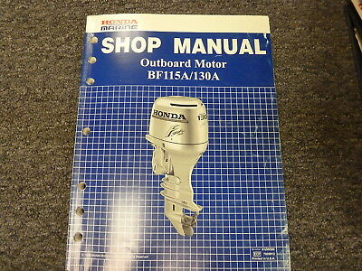 Honda Marine BF115A BF130A Outboard Motor Shop Service Repair Manual Issued 1999