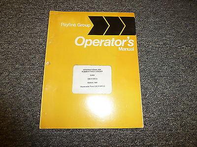 International Harvester 60e Rubber Tired Loader Owner Operator Manual