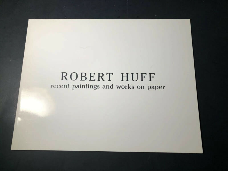 Exhibition Catalog : Robert Huff / Recent Paintings and Works on Paper 1991