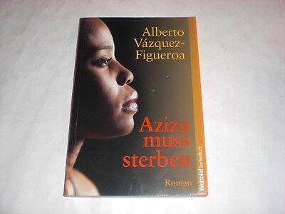 Alberto Vázquez-Figueroa / Aziza muss sterben / Drama / Paperback 2007. 5. Aufla