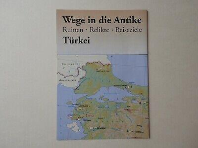 Antike Türkei (Wege in die Antike Türkei - Ruinen Relikte Reiseziele - Nolle, Johannes:)