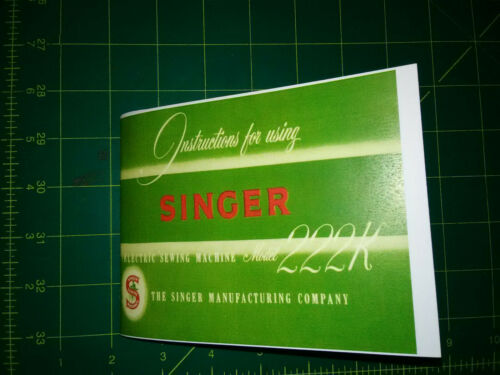Singer Featherweight 222K Sewing Machine Instruction Manual Pocket Reproduction