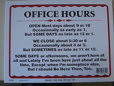 Office Hours 12 X 9 Business Hours Funny Humorous Plastic Sign 32650
