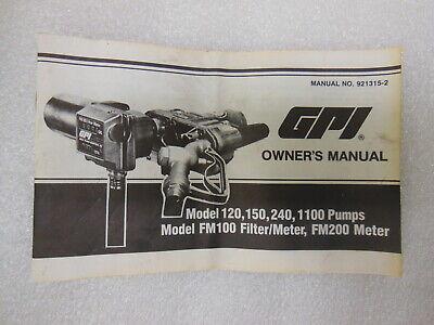 Gpi Fuel Pumps Mdl 120 150 240 1100 Fiter Meter Mdl Fm100 Fm200 Meter Manual