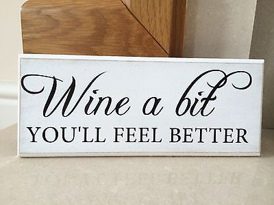 """Shabby Chic plaque Wine a bit funny quote 10""""x4"""" p054"""