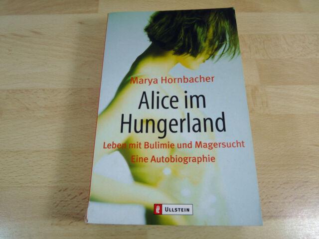 Marya Hornbacher: Alice im Hungerland - Leben mit Bulimie und Magersucht / TB