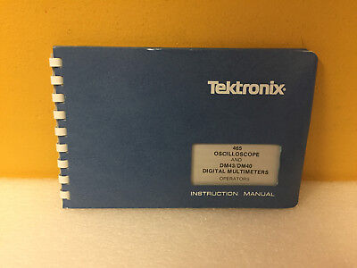Tektronix 070-1738-01 465 Dm43 Dm40 Operators Instruction Manual