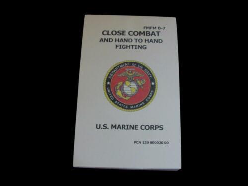 U.S MARINE CORPS MILITARY HAND TO HAND FIGHTING CLOSE COMBAT HANDBOOK FMFM - 07
