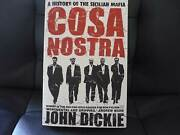 JOHN DICKIE TRUE CRIME - COSA NOSTRA - A HISTORY OF THE SICILIAN Macleod Banyule Area Preview