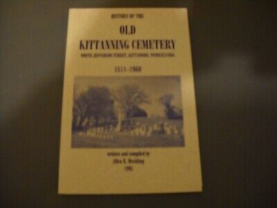 """""""History Of The Old Kittanning Cemetary"""" Book 1811 - 1960 Pennsylvania"""