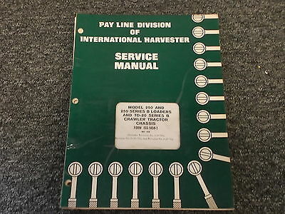Ih International Harvester 250 250b Loader Td20b Crawler Service Repair Manual