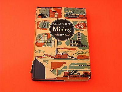 All About Mining By Wallace H  Whitcombe First Edition Prospecting Coal Oil Lead