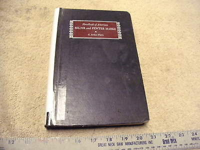 The Handbook of American SILVER and PEWTER MARKS - by C. Jordan Thorn