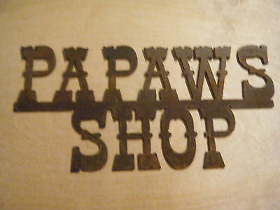 Large Rustic Metal Papaws Shop Sign/Father's Day/Garage/ FREE SHIPPING
