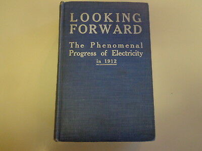 Looking Forward – Progress of Electricity in 1912 PECO Signed Dr. Elgin