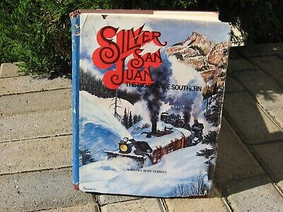 SILVER SAN JUAN, History of the Rio Grande Southern RR, Mallory Hope Farrell
