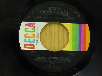 Atlanta Rhythm Section 45 Back Up Against The Wall bw Must...  Decca VG+ to (Atlanta Rhythm Section Back Up Against The Wall)