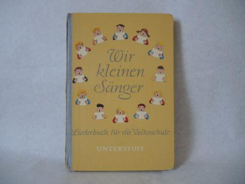 """""""Wir kleinen Sänger"""" Liederbuch für die Volksschule 1965"""