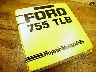 Ford 755 Tlb Tractor Backhoe Loader Service Manual With Operators Manual