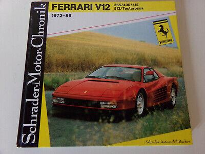Schrader Motor Chronik  Bd.22 Ferrari V12 365 400 412 * 512 * Testarossa 1972-86