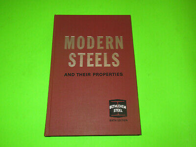 Bethlehem Steel Modern Steels And Their Properties 6th Edition 1967 Book