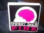 Thinkin Bout Pink