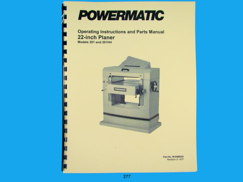 "Powermatic Model 201 & 201HH  22"" Planer Operating  Instruct & Parts Manual *277"