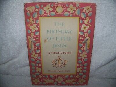 The Birthday of Little Jesus, 1952, 1st. Ed. Good Dust Jacket, by Sterling North - Birthday Of Jesus