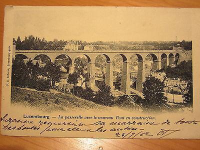 NR.150 / AK Luxembourg La passerelle avec le nouveau Pont en construction 1902