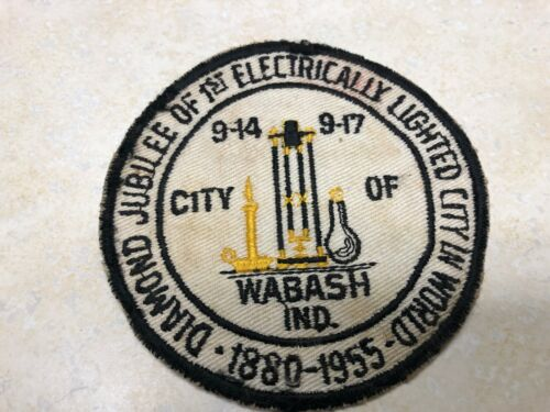 """1955 WABASH Indiana Patch - Jubilee Of 1st Electric Lighted City Electricity 4"""""""