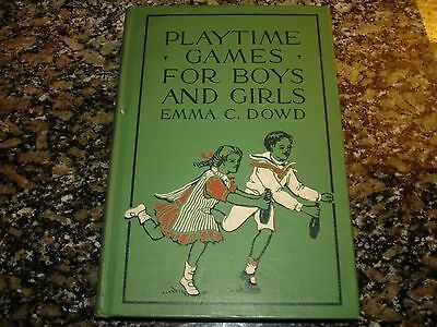 PLAYTIME GAMES FOR BOYS AND GIRLS by Emma C. Dowd (HC, 1912) 1st Edition EX